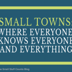 small towns - where everyone knows everyone quote
