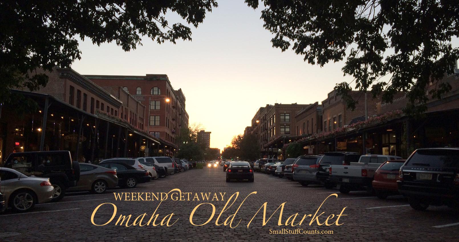Weekend Getaway Omahas Old Market Small Stuff Counts
