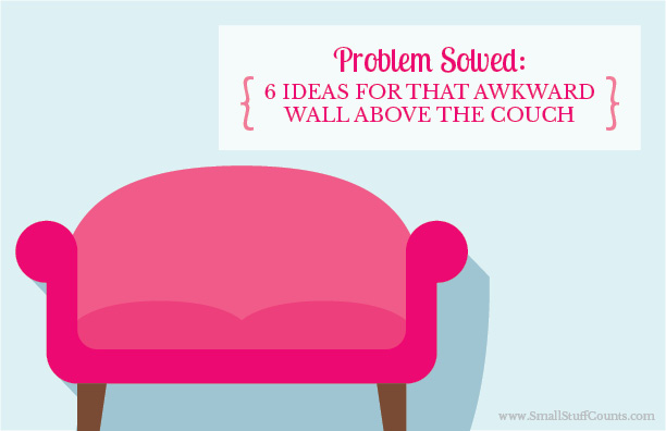 Perplexed about what to do with that awkward wall above your couch? Here's some good ideas.