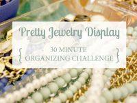 Pretty Jewelry Display {30 Minute Organizing Challenge}