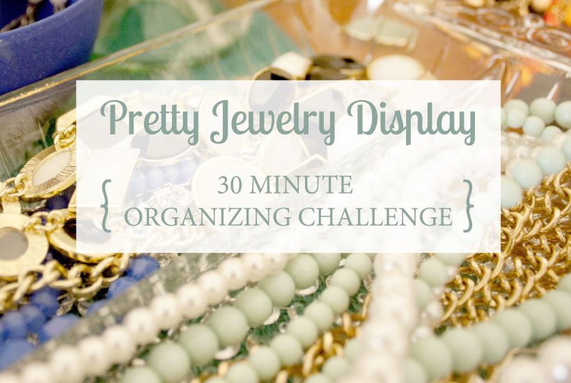 Pretty Jewelry Display {30 Minute Organizing Challenge}