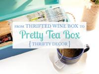 Thrifted wine box turned pretty tea box
