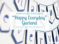 """Happy Everyday"" Garland"