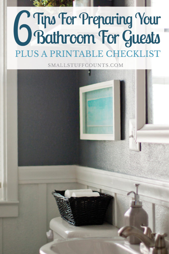 6 Tips For Creating A Guest Ready Bathroom (Plus A Printable ...