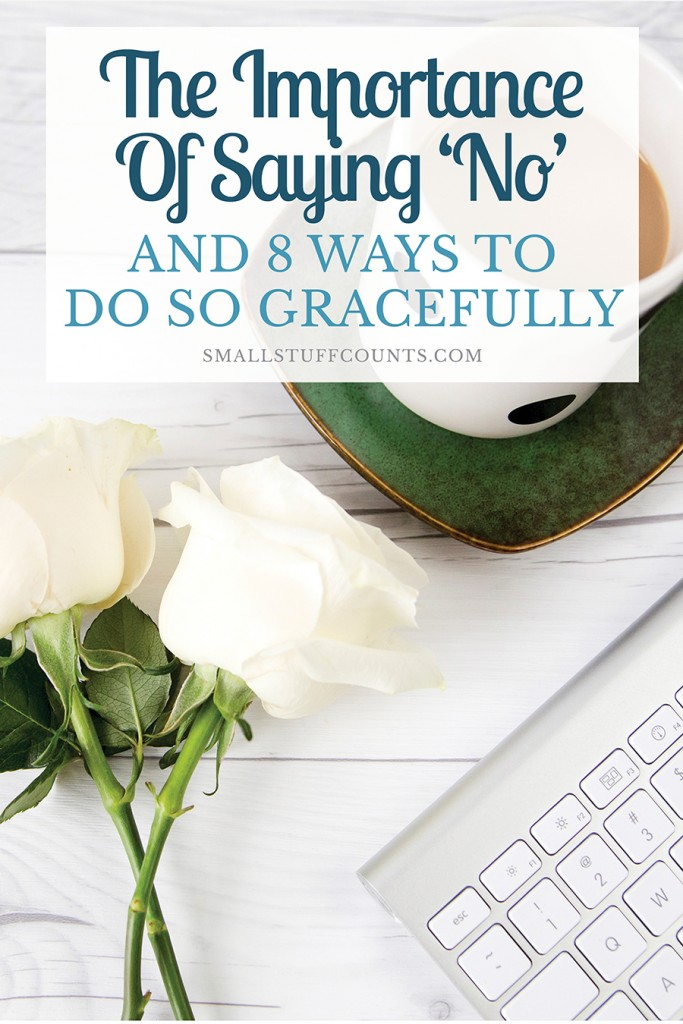Having a hard time saying no? Here are some practical ways to do it gracefully.