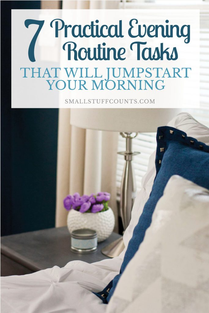 Morning routines are important, but do you also have an evening routine in place? The best mornings begin the night before. Here are some ideas of tasks to add to your evening routine to jumpstart your mornings.
