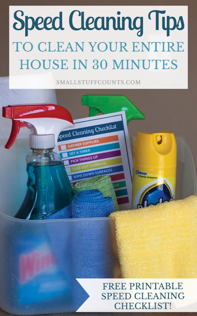 Cleaning your house in a hurry? Here's a free printable checklist of speed cleaning tips for cleaning your entire house in 30 minutes or less.