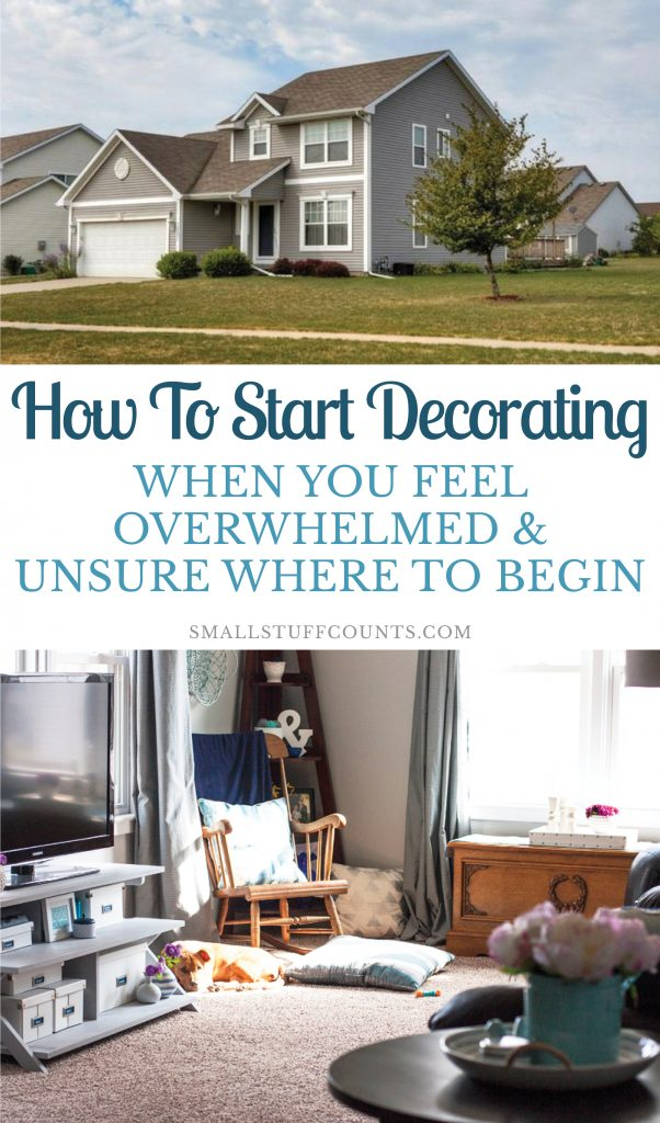How To Start Decorating A House When You Feel Overwhelmed