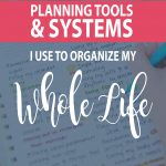 graphic-that-say-s-7-planning-tools-i-use-to-organize-my-whole-life