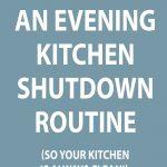 graphic-that-says-creating-an-evening-kitchen-shutdown-routine