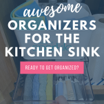 graphic with text: awesome organizers for the kitchen sink