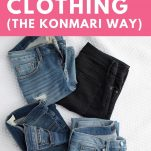Free Checklist to Declutter Your Clothing (The KonMari Way!) text above four pairs of jeans