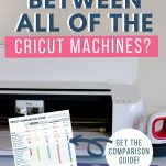 """Cricut machine in the background with text saying """"What's the difference between all of the Cricut machines?"""" and an image of the downloadable comparison guide."""