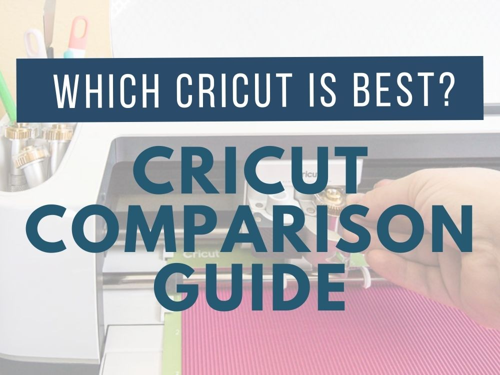 """Cricut machine cutting in the background with navy text saying """"Which Cricut is Best? Cricut Comparison Guide"""""""